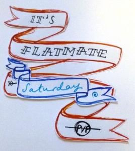 Flatmate Saturday